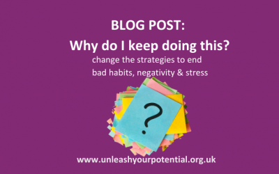 Why Do I Keep Doing This?! – change the strategies to end bad habits, negativity and stress