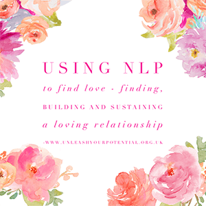 Using NLP to find Love – finding, building & sustaining a loving relationship