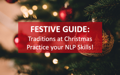 Christmas Traditions – the time to practice your NLP skills!
