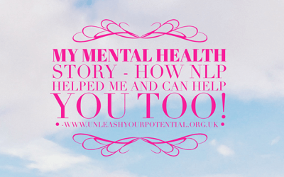 Mental Health: How NLP helped me and the solution it can offer you too!