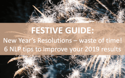 New Year's Resolutions – 6 NLP tips to improve your goal setting in 2019