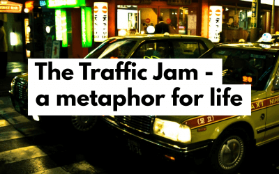 The Traffic Jam – a Metaphor for life