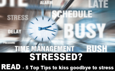 Kiss Goodbye to STRESS! 5 Top Tips