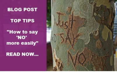 Top tips on how to say 'No', more easily!