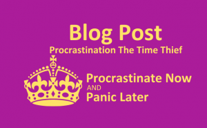 Blog Post Procrastination the time thief read about procrastination and how to help it
