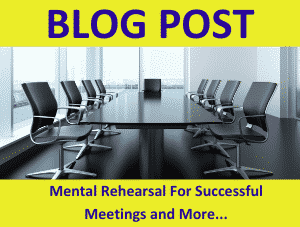 Mental Rehearsal Exercise For Successful Meetings